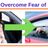 Tips You Can Use to Overcome Fear of Driving